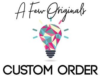 Custom Order for Pamela R.