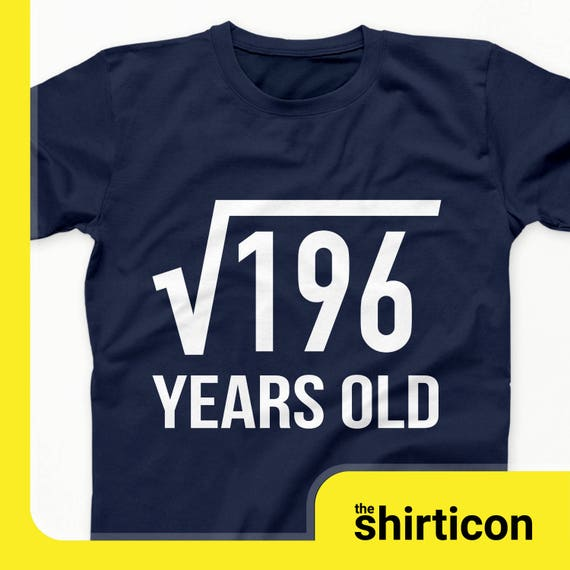 14 Years Old Birthday T Shirt Square Root Of 196 Math