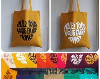 "Tote bag ""Go all you love"" / ""Allez tous vous faire aimer"" several models to choose"