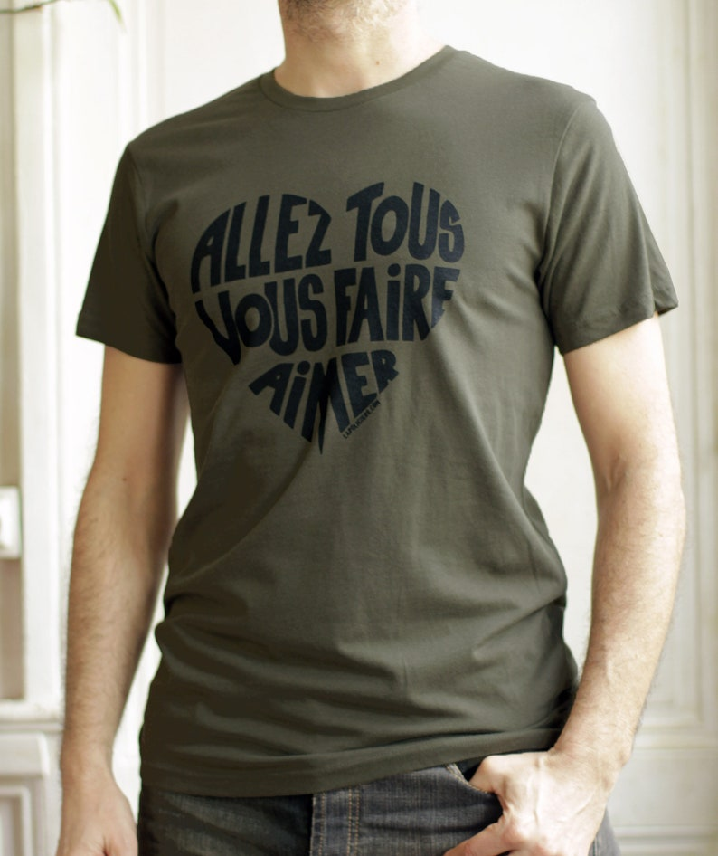 Men t shirt with a French message Go and love image 0