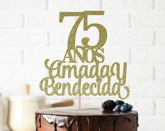 75 Anos Amada Y Bendecida Years Loved Cake Topper 75th Birthday Happy Anniversary Seventy Five