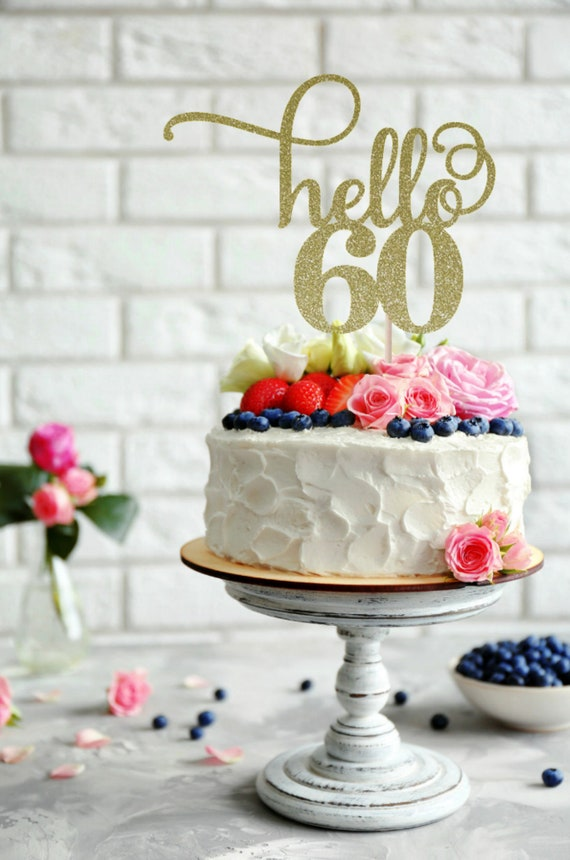 Hello 60 Cake Topper 60th Birthday