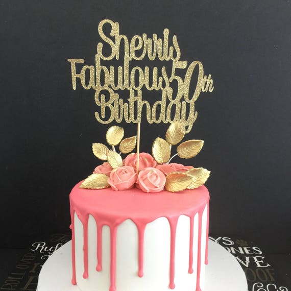ANY AGE Name 50th Birthday Cake Topper 50 Years Loved And Fabulous Custom
