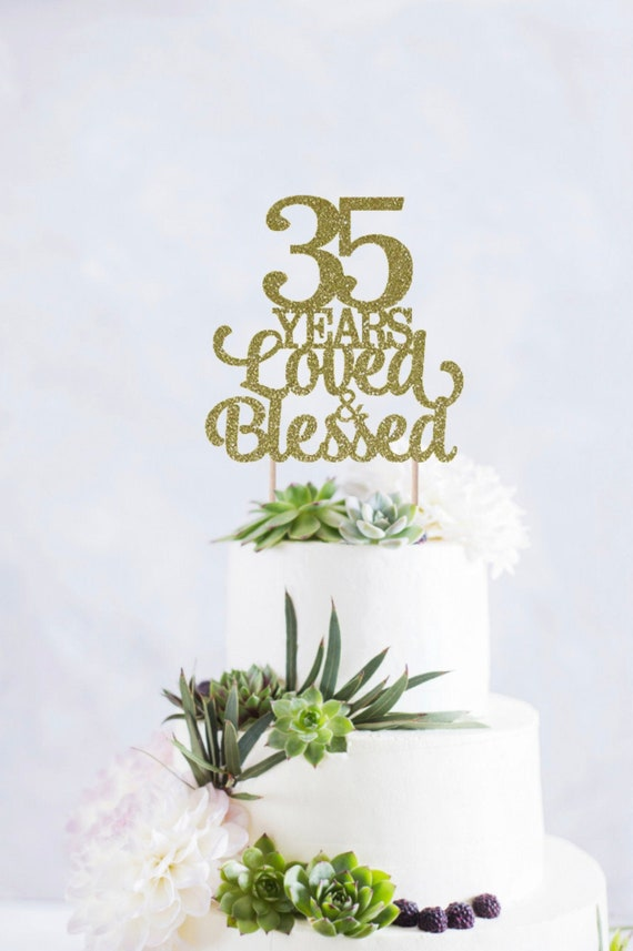 35 Cake Topper 35th Birthday Cake Topper 35th Anniversary Cake Topper 35 Blessed 35 Years Blessed Cake Topper Thirty Five Cake Topper