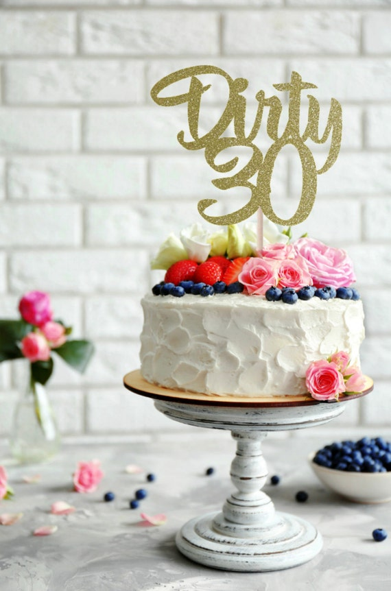 Dirty 30 Glitter Cake Topper Thirty 30th