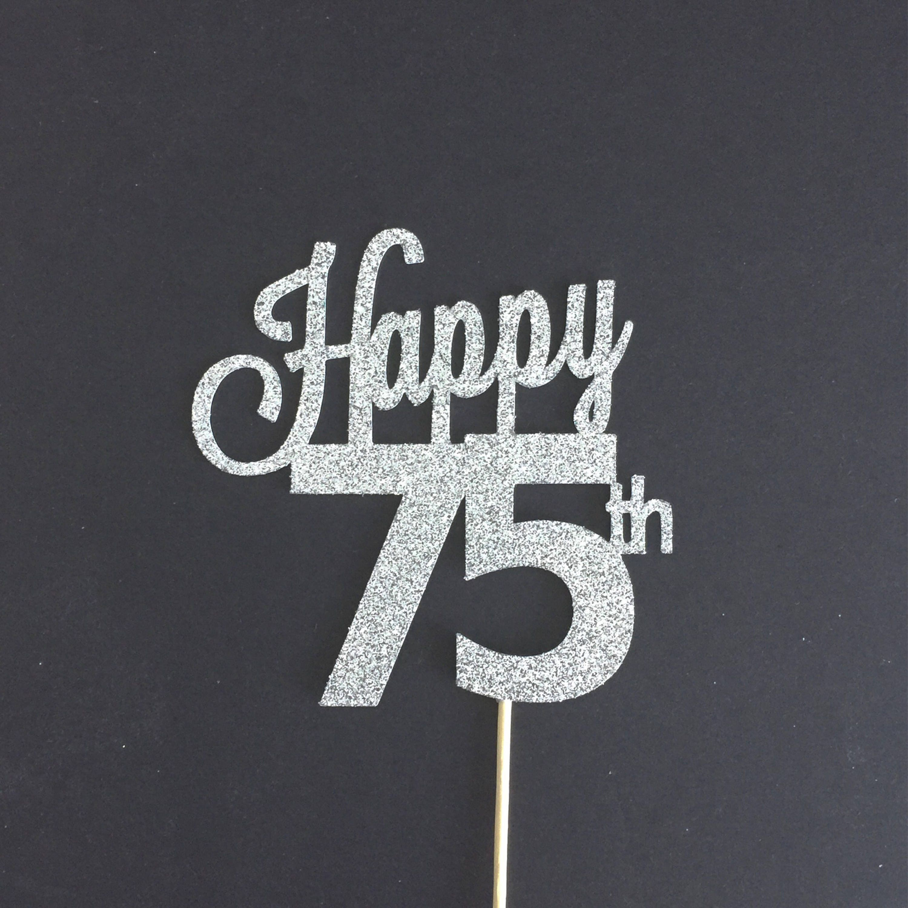 ANY AGE 75th Birthday Cake Topper Happy