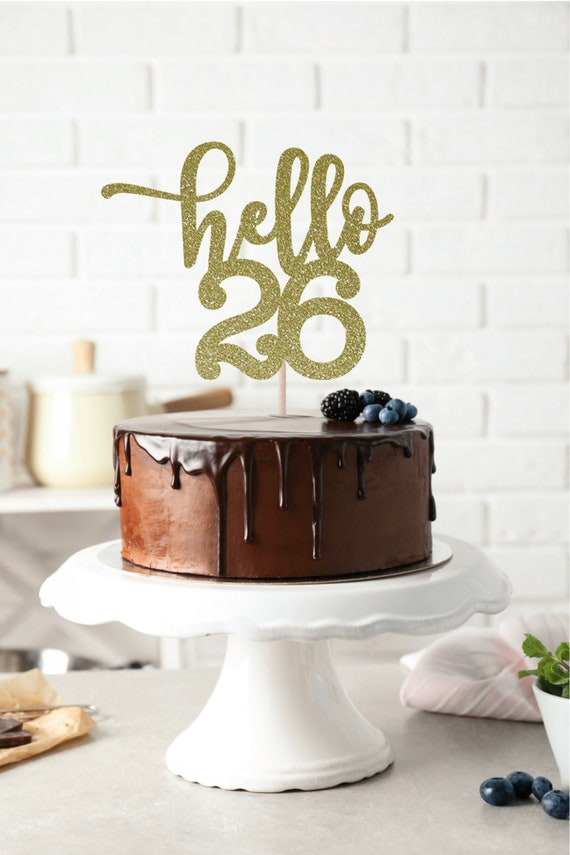 Hello 26 Glitter Cake Topper Any Age 26th