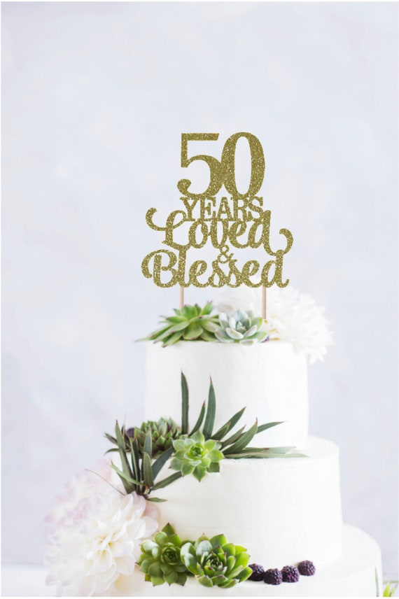 Astounding 50 Years Loved And Blessed Cake Topper 50 Cake Topper Etsy Funny Birthday Cards Online Fluifree Goldxyz