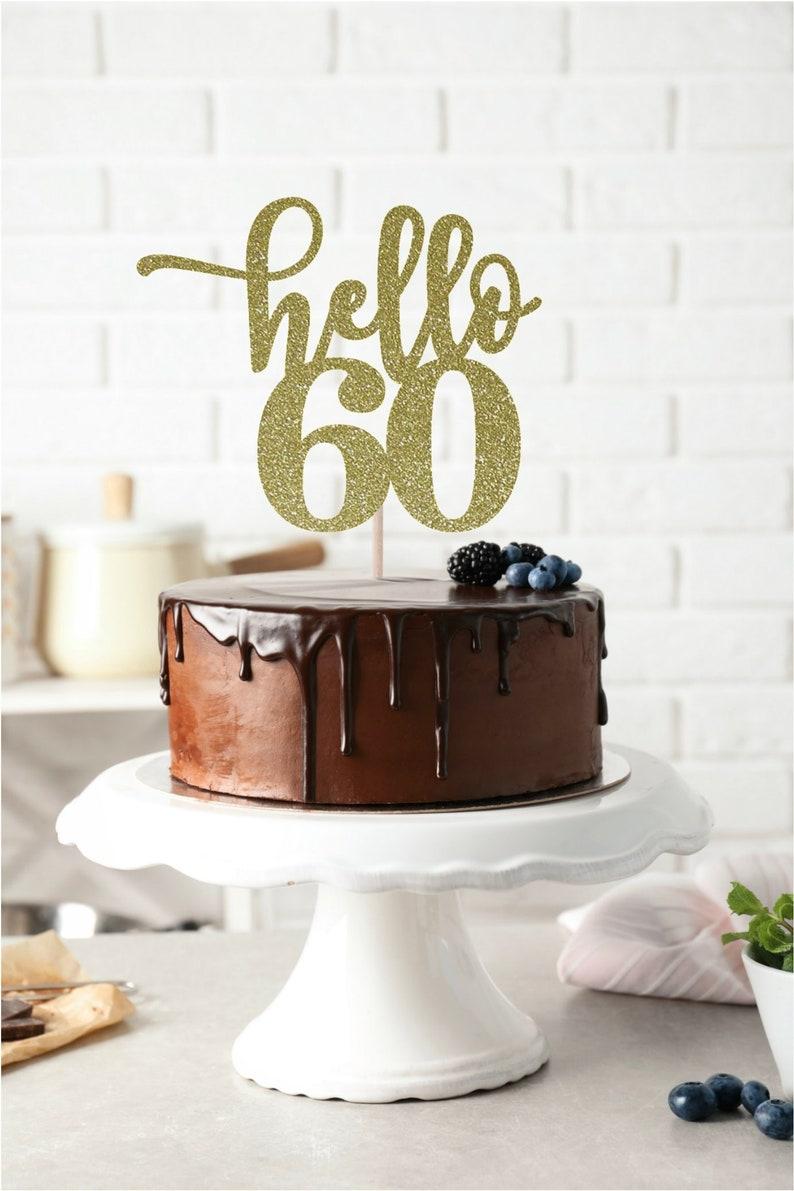 Hello 60 Cake Topper 60th Birthday