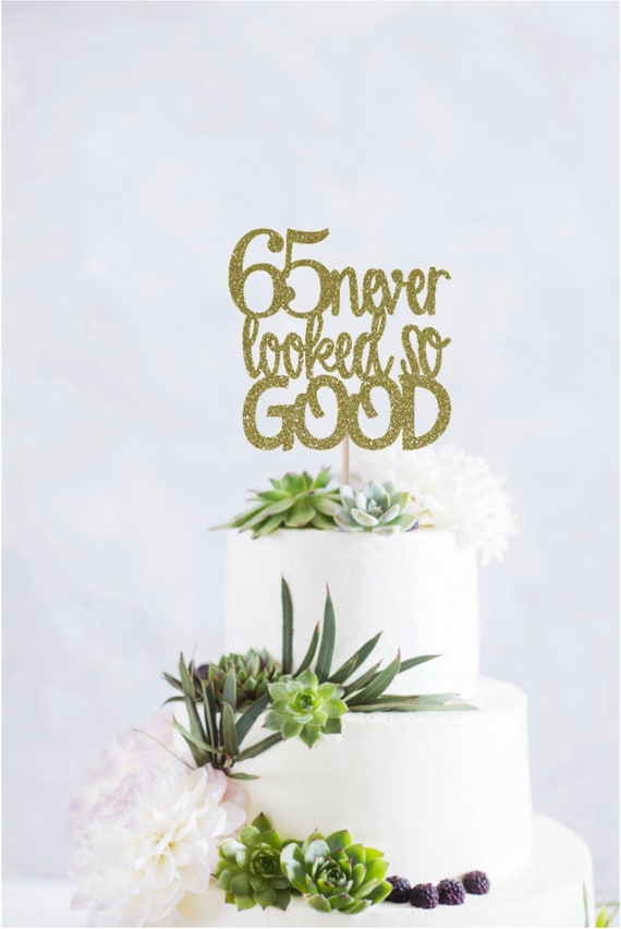 Magnificent 65Th Birthday Cake Topper 65 Never Looked So Good Birthday Etsy Funny Birthday Cards Online Elaedamsfinfo