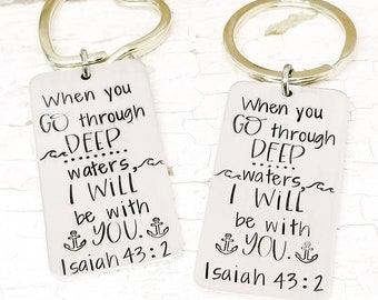 Isaiah 43:2, deep waters, I will be with you, stamped keychain, inspirational, scripture keychain, personalize keychain, custom, bible verse