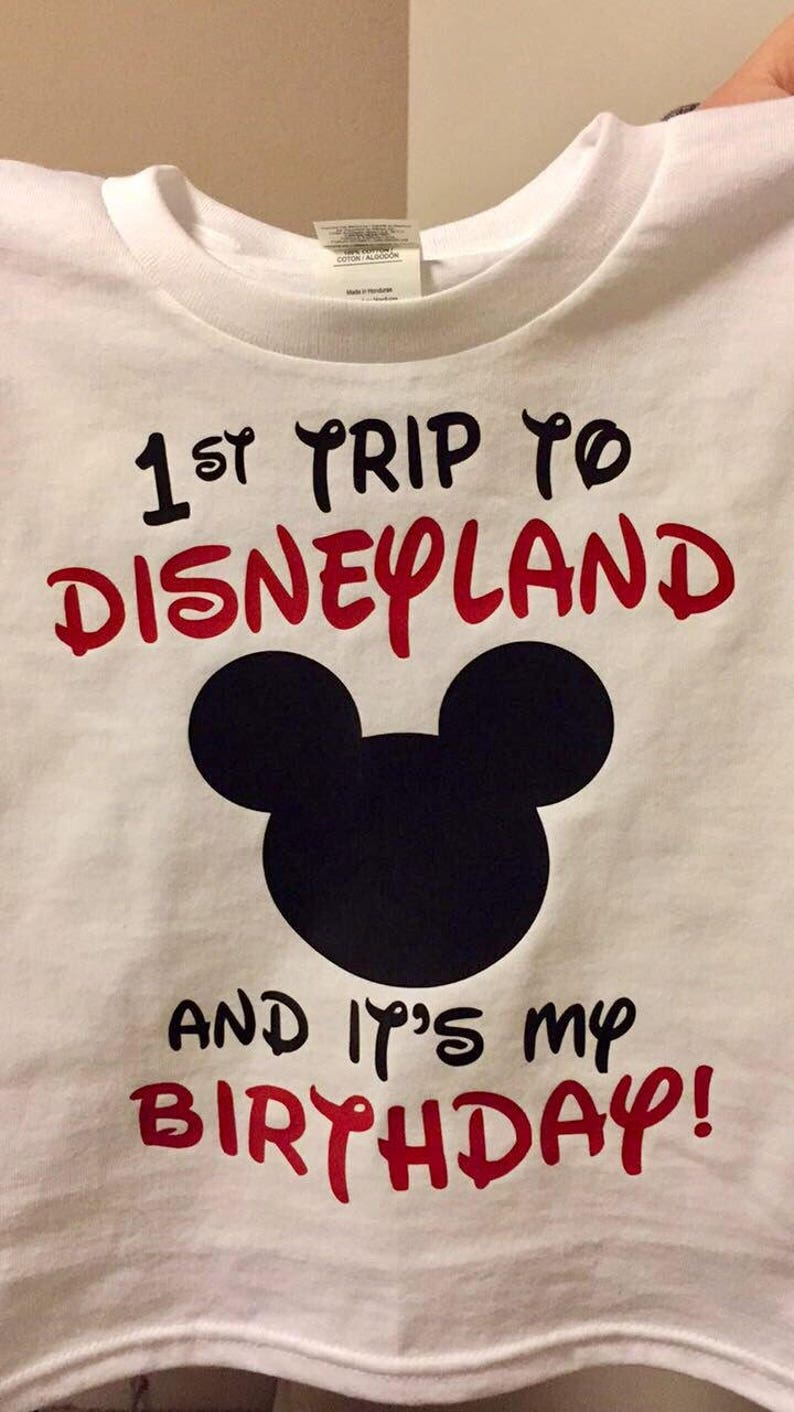 1st Trip To Disneyland And Its My Birthday Shirt Disney