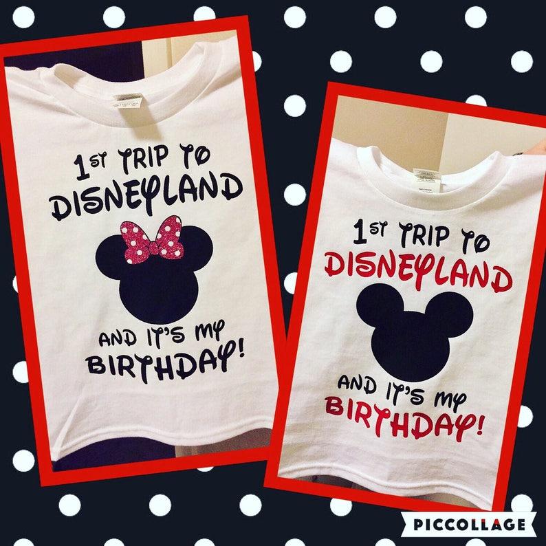 1st Trip To Disneyland And Its My Birthday Shirt Disney
