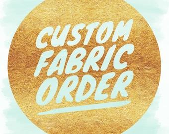 Custom Fabric Order (Fabric Supplied)