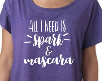 All I need is spark and mascare-Mascara Shirt-Cool Mom Shirt-Mom Life-Cute Mom Shirt-spark obsessed-but first spark-makeup-mom-spark life