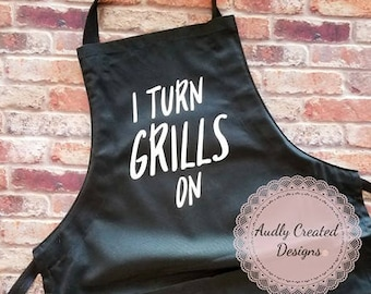 Grilling Apron-I turn grills on apron-Gifts for Him-Father's Day Gifts-Grilling Gifts-Man Apron-Father's Day-I turn Grills on-Funny Apron