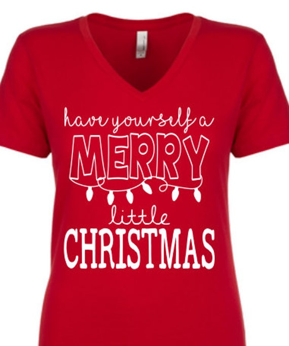 Do It Yourself Christmas Shirts.Have Yourself A Merry Little Christmas Shirt Christmas Shirt Cute Christmas Shirt Ladies Christmas Shirt Custe Ladies Christmas Shirt Xmas T