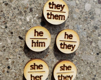 Mini Pronoun Pins - Handmade - They/Them , Ze/Zir , She/Her , She/They , He/Him , He/They - Birch Wood / Button