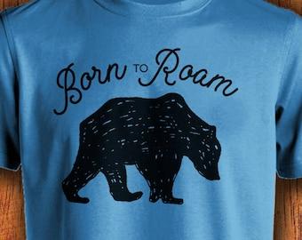 Men's Shirt Born To Roam Shirt Men's Bear Shirt shirt with saying outdoor shirt adventure shirt travel shirt  mens bear tshirtChristmas Gift