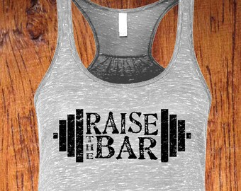 Women's Workout Tank, Racerback Tank top, raise the bar, workout top, weight lifting tank, weight lifters, gym tank, racerback workout tank