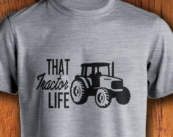 Men's Tshirt Farm Shirt That Tractor Life shirt mens farming shirt farmer boy shirt tractor shirt shirt for farming tractor life shirt