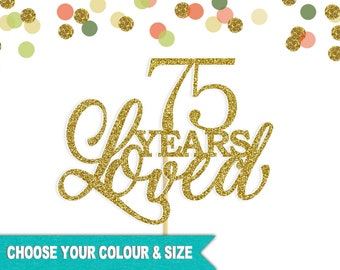 75th Birthday Cake Topper 75 Years Loved Happy Anniversary Centerpiece Pick Milestone Number Age Seventy Five Glitter Metallic Foil