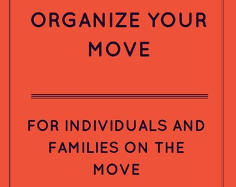 Simplify Your Move - 90 Tips - Save Time - Save Money - Reduce Stress - Be Happy