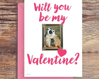 Will you be, Valentine day, Meerkat love card, Valentine gift for her, Valentine gift for him, Valentine card, Instant download Meerkat love
