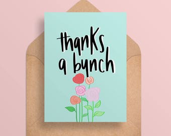 Thanks A Bunch - Cute Thank You Card/Flower Thank You - Printable Thank You Card -  Digital Download