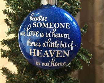 Because Someone we Love is in Heaven Glittered Ornament  **Multiple Glitter Opt Available* please leave glitter choice in co