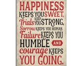 Motivational Plaque Happiness Keeps You Sweet Courage Keeps You Going Metal Home Sign GA010