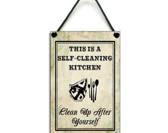 This Is A Self Cleaning Kitchen Clean Up After Yourself Sign Wooden Home Plaque 207