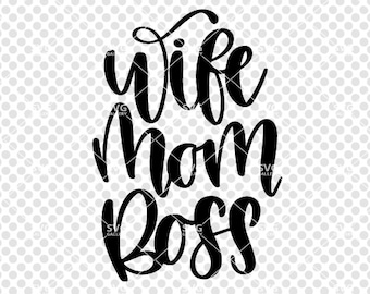 Wife Mom Boss SVG, Mother svg, mother's day svg, SVG, Digital cut file, mommy svg, boss mom svg, wife svg, boss svg, commercial use OK