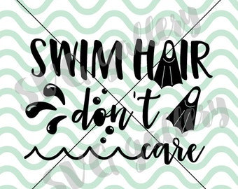 Swim SVG, Swim hair don't care SVG, Digital cut file, sun, summer, beach svg, summer svg, hand drawn, water svg, pool svg, commercial use OK