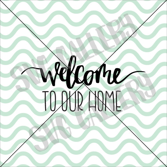 Welcome Svg Welcome To Our Home Svg Our House Svg Door Svg Etsy