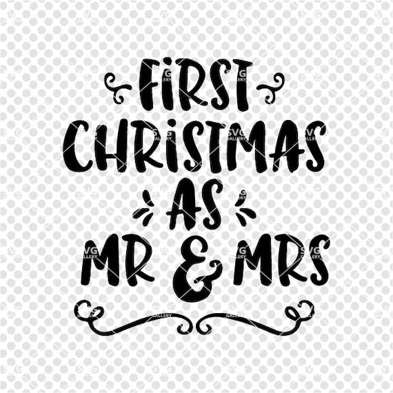 Christmas Svg First Christmas As Mr And Mrs Svg Digital Cut Etsy