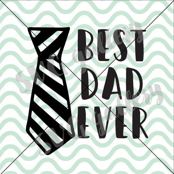 Dad Svg Best Dad Ever Svg Father S Day Svg Digital Cut Etsy