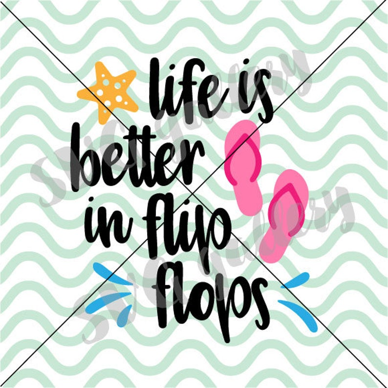 a2068df27eb36 Flip flops SVG Life is better in flip flops SVG Digital cut