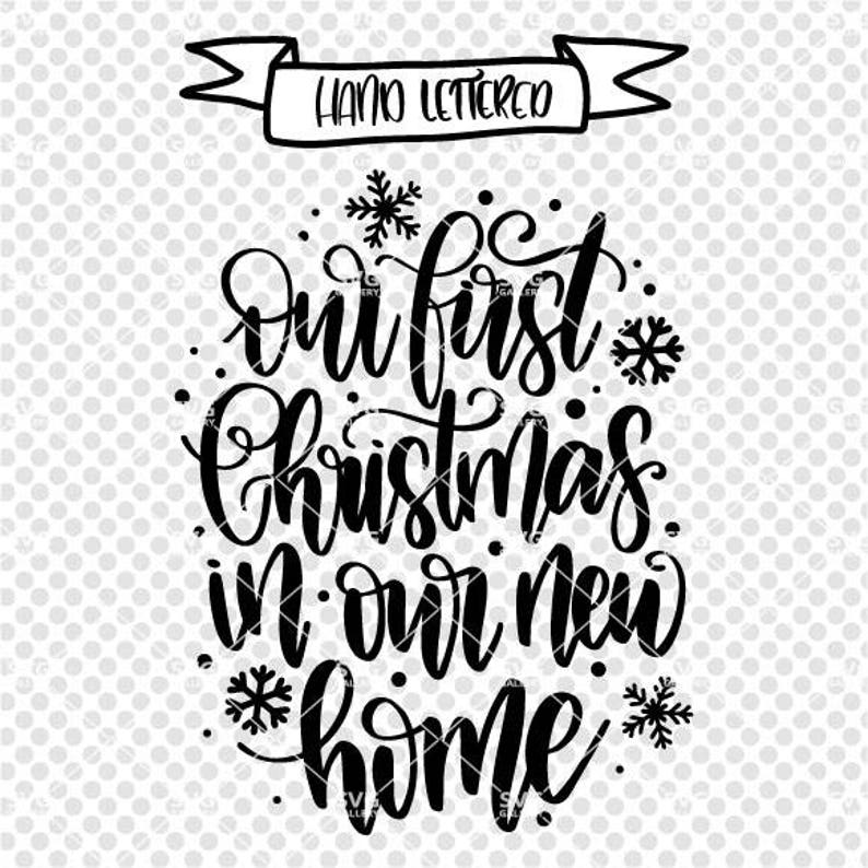 First Christmas In Our New Home Svg.Our First Christmas In Our New Home Svg Christmas Svg First Christmas Home Svg Home Digital Cut File Christmas 2017 Svg Commercial Use