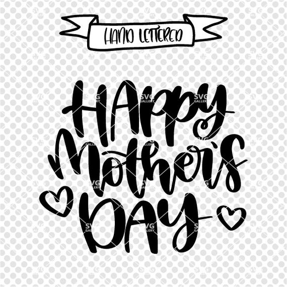 Commercial use digital download. Happy Mother/'s day svg file for Cricut Hand Lettered sublimation design Mothers Day svg png clipart