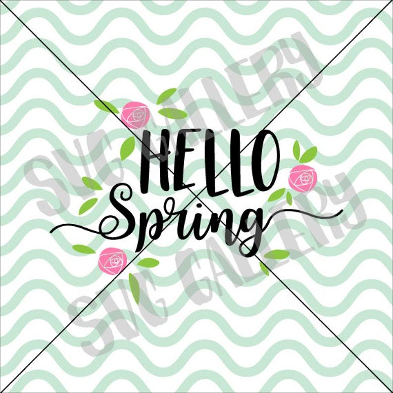 Spring SVG, Hello Spring SVG, Spring svg file, rose svg, roses svg file,  Digital cut file, floral svg, flower svg, commercial use OK