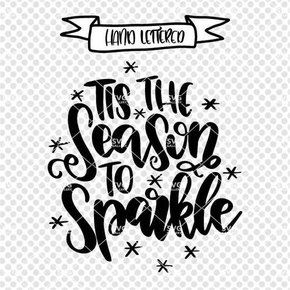 Tis The Season To Sparkle Svg Christmas Svg Digital Cut Etsy
