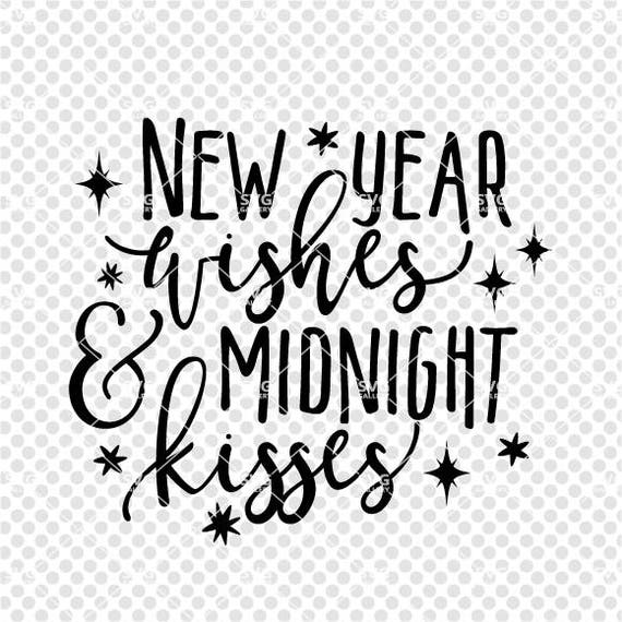 New years SVG New year wishes and midnight kisses SVG | Etsy