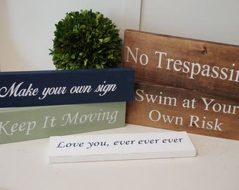 Make your own sign. Custom wood sign. Personalized wood sign. Custom wood sign. House warming gift. Rustic wall decor.