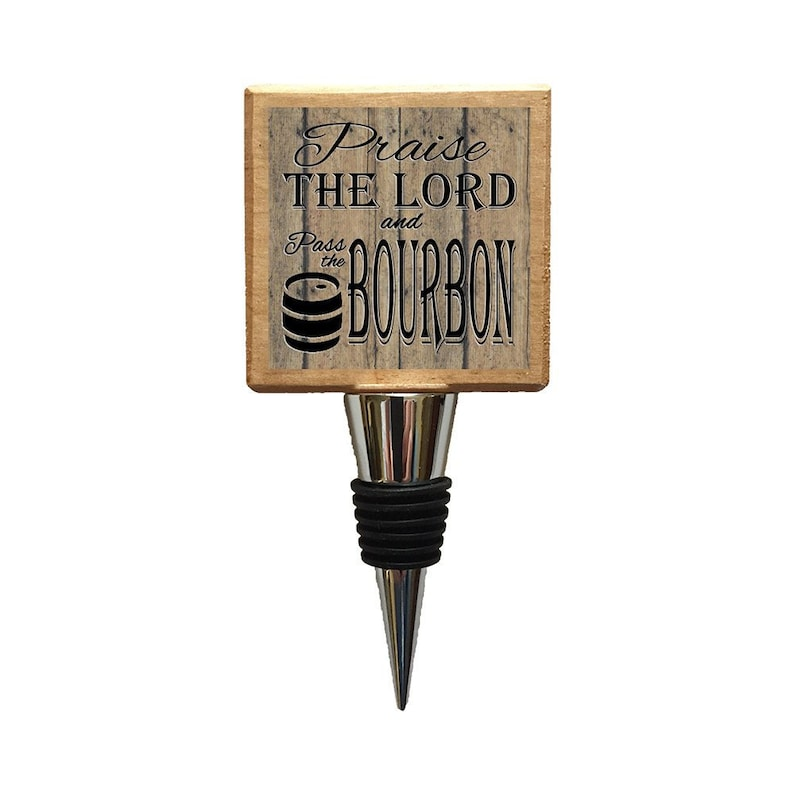 Praise the Lord and Pass the Bourbon Bottle Stopper