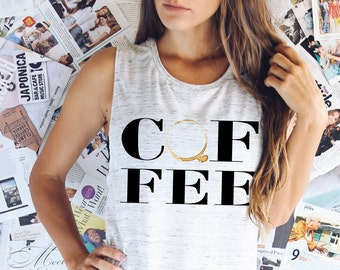 COFFEE TANK TOP - Coffee Stain Shirt - Funny Coffee Shirt - Coffee Lover Shirt - Gift For Coffee Lover - Coffee Gift - Christmas Gift