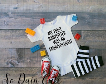 INFERTILITY, Embryo onesie, Embryologist - My First Babysitter was an Embryologist - Rainbow baby -IVF- Fertility - Miracle Baby - ivf baby