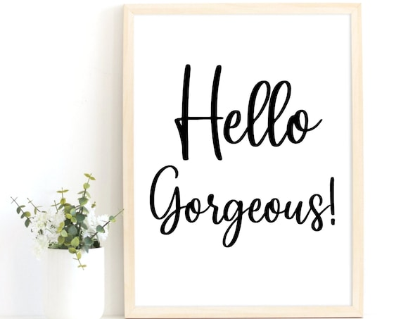 Gift for Her, Hello Gorgeous Quote, Wall Art Prints