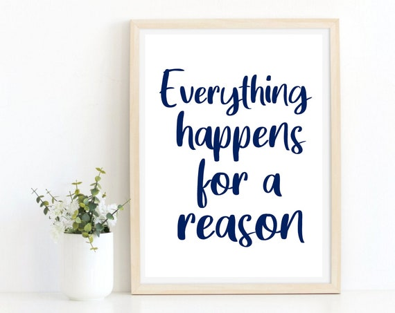 Everything Happens For A Reason, Inspirational Quote Print, Wall Decor, Navy Blue Decor