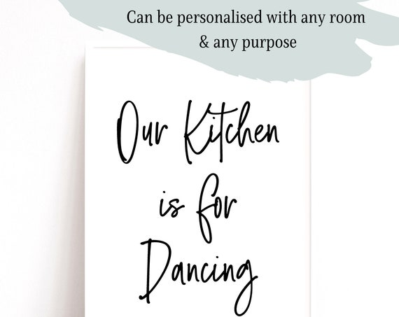 Kitchen Prints, Kitchen Wall Art, Our Kitchen is for Dancing Quote Print, Custom Print